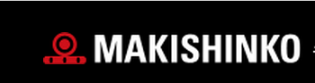 MAKISHINKO